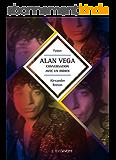 Alan Vega, conversation avec un indien: Biographie d'artiste (Fusion)