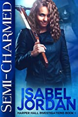 Semi-Charmed: (Snarky paranormal romance) (Harper Hall Investigations Book 1) Kindle Edition