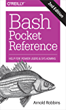 Bash Pocket Reference: Help for Power Users and Sys Admins (English Edition)