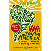 Viva South America!: A Journey Through a Restless Continent - Revised Edition (English Edition)