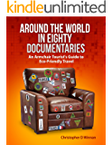 Around the World in Eighty Documentaries: An Armchair Traveller's Guide to Eco Friendly Travel