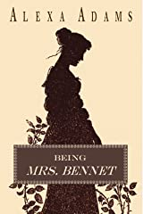 Being Mrs. Bennet Kindle Edition