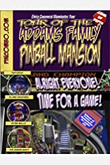 Elvira Canaveral Illuminates Your Tour Of The Addams Family Pinball Mansion (PINCOMBO Book 1) Kindle Edition