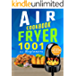 Air Fryer Cookbook for Beginners: 1001 Day Quick & Easy Recipe Book #2020: Healthy Meals for Newbies and Advanced Users with Keto Air Fryer Recipes