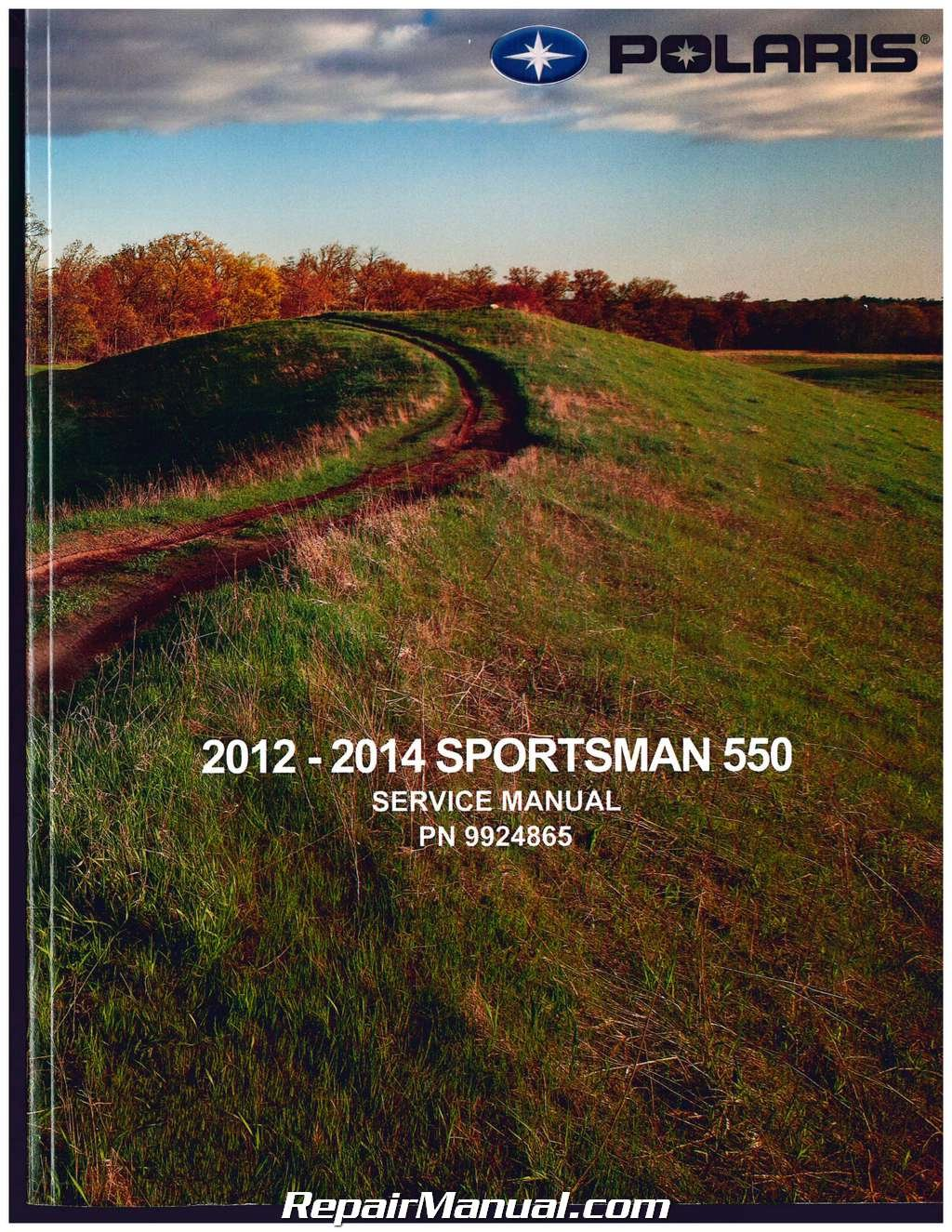 9924865 2012 ? 2014 Polaris Sportsman 550 ATV Service Manual: Manufacturer:  Amazon.com: Books