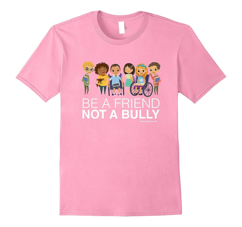 Be A Friend Not A Bully Anti Bullying Awareness Tee Shirt-FL