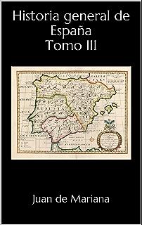 Historia general de EspañaTomo I: Desde la venida de Túbal, hijo de Jafet, hasta la muerte del arzobispo Raimundo en el año de 1150 (Obras de Juan de Mariana nº 1) eBook: