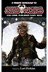 A Tribute Anthology to Deadworld and Comic Publisher Gary Reed Paperback