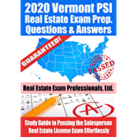 2020 Vermont PSI Real Estate Exam Prep Questions and Answers: Study Guide to Passing the Salesperson Real Estate License Exam Effortlessly