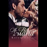 Série Casamento Arranjado: A Princesa da Máfia