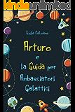 Arturo e la Guida per Ambasciatori Galattici