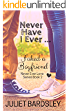 Never Have I Ever Faked a Boyfriend (Never Ever Love Series Book 2)