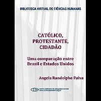 Católico, protestante, cidadão: uma comparação entre Brasil e Estados Unidos