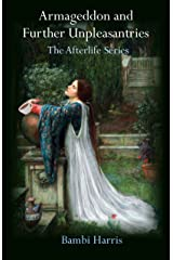 Armageddon and Further Unpleasantries (The Afterlife Series Book 6) Kindle Edition