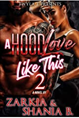 A Hood Love Like This 2: The Finale Kindle Edition
