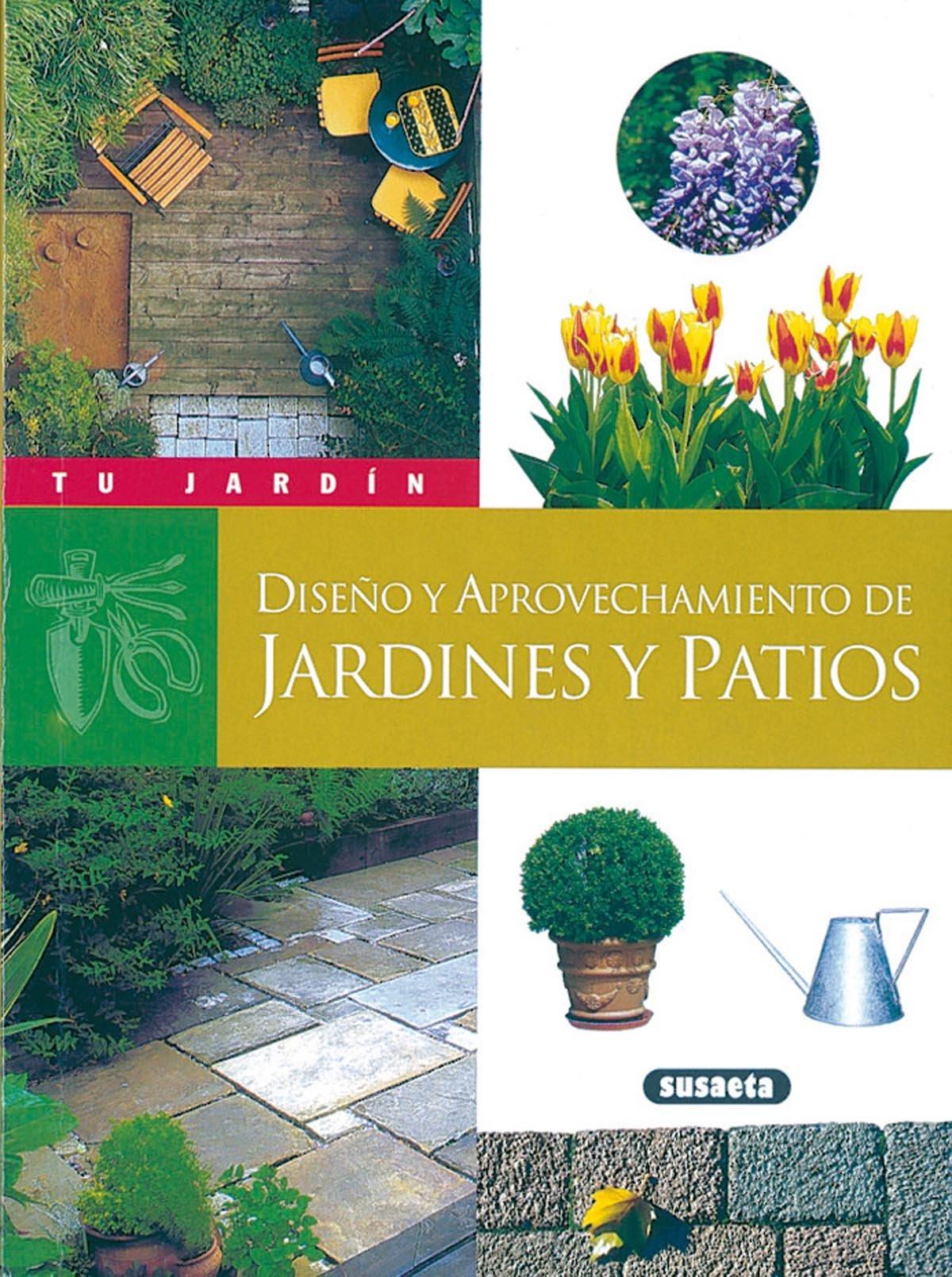 Jardines y patios (Tu Jardín): Amazon.es: Nessmann, Pierre: Libros