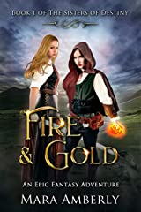 Fire and Gold: An Epic Fantasy Adventure (The Sisters of Destiny Book 1) Kindle Edition