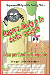 Magnus and Molly and the Floating Chairs. Magnus, Molly e le sedie volanti. Bilingual children's picture book 4+. English-Italian. Kindle Edition