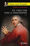 Ne tirez pas sur le philosophe (Romans historiques)