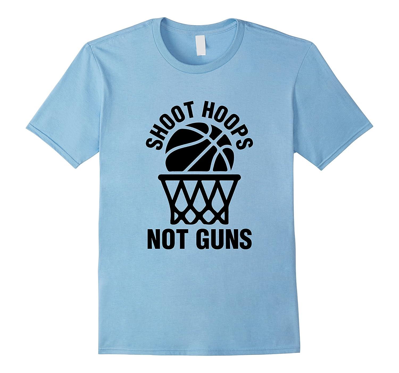 Shoot Hoops Not Gun Anti Gun T Shirt Original Black Print Fl