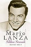 Mario Lanza: Sublime Serenade
