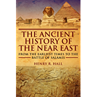 The Ancient History of the Near East (English Edition)