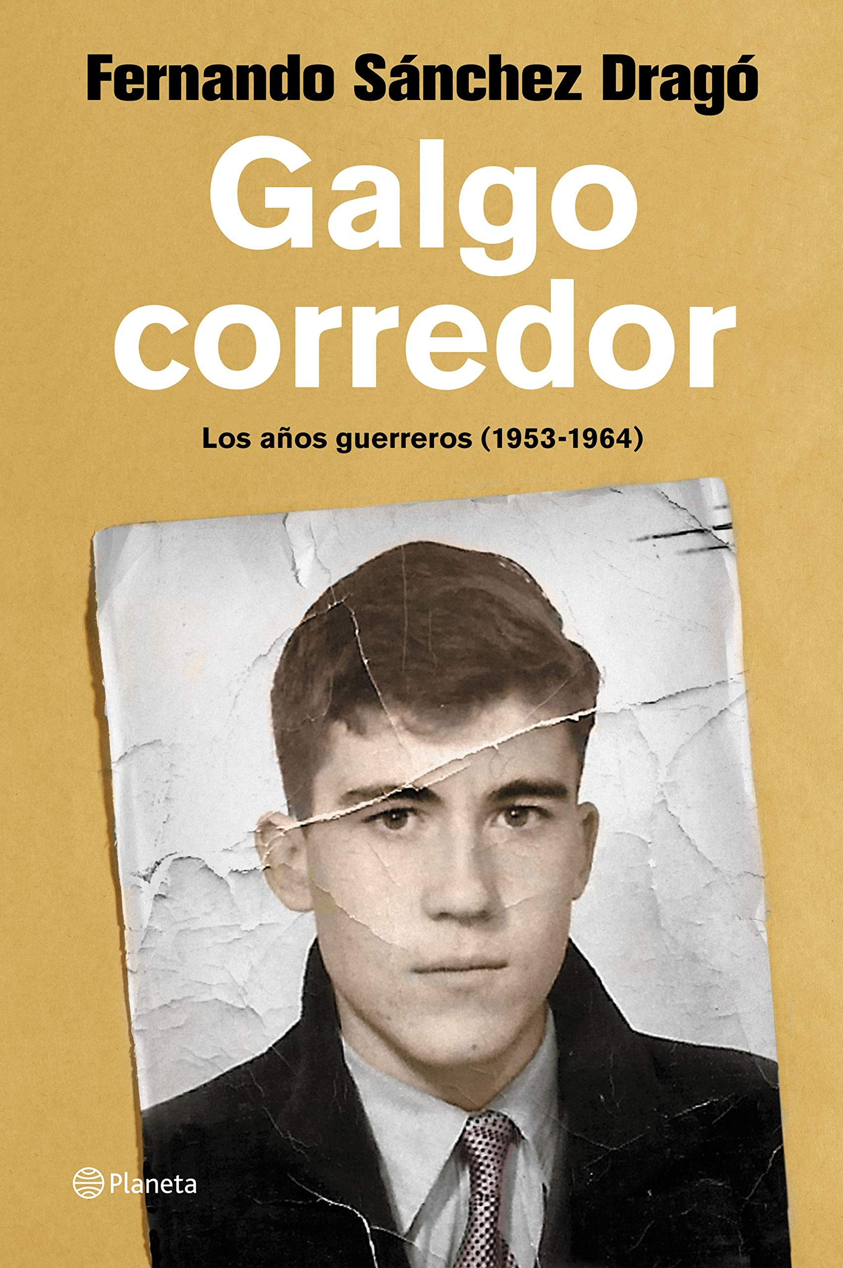 Galgo corredor: Los años guerreros (de 1953 a 1964) (No Ficción)