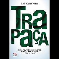 Trapaça: Saga política no universo paralelo brasileiro