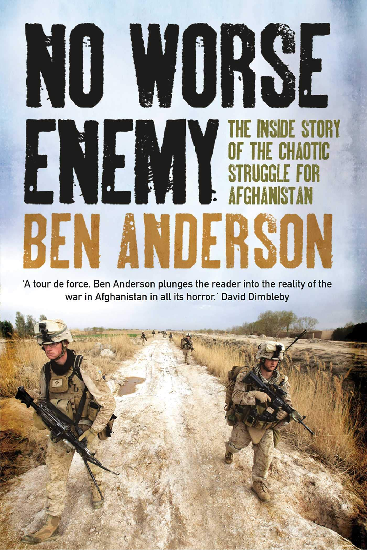 No Worse Enemy  The Inside Story Of The Chaotic Struggle For Afghanistan  English Edition