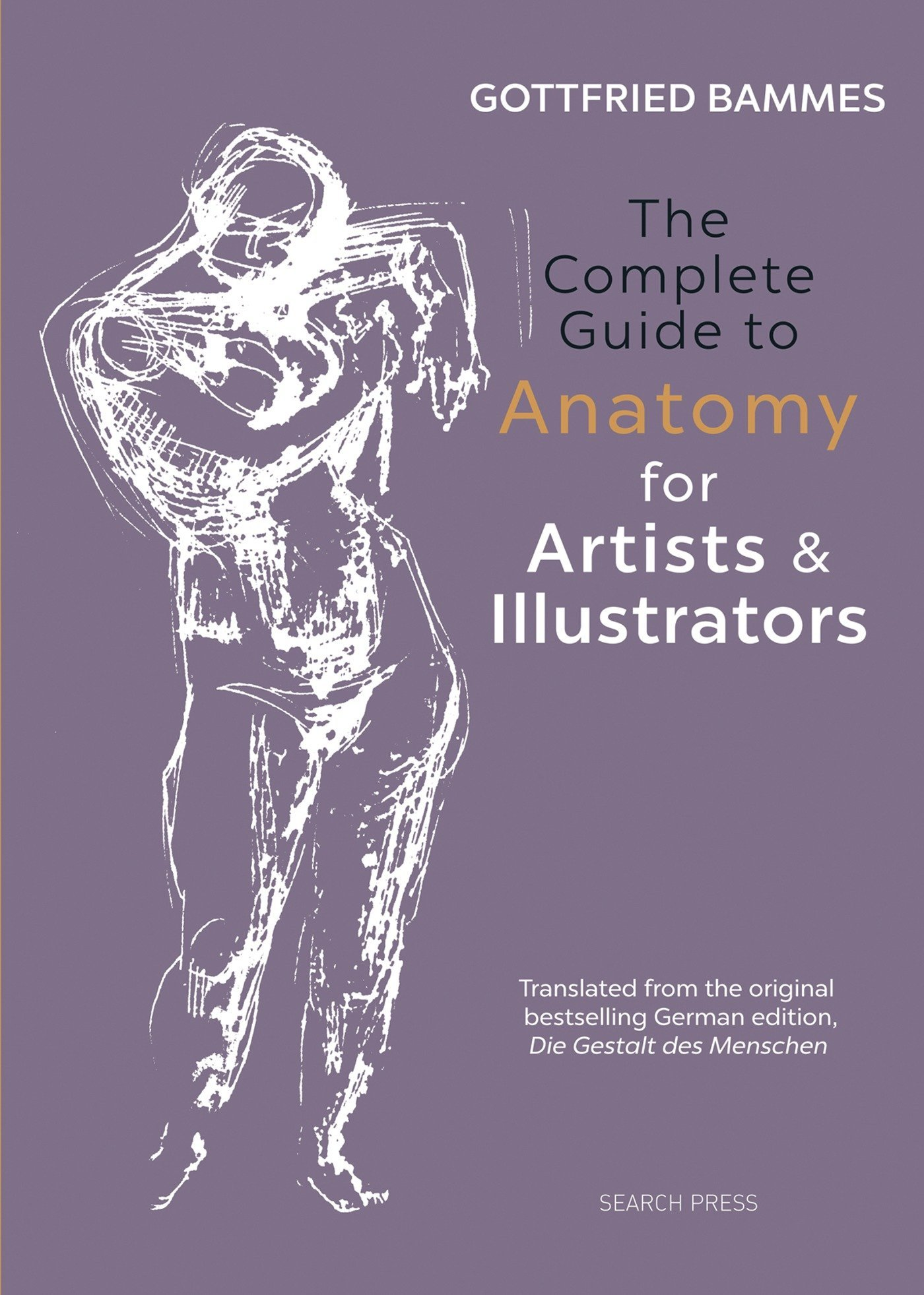 The Complete Guide To Anatomy For Artists Illustrators Gottfried