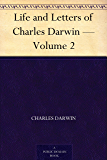 Life and Letters of Charles Darwin — Volume 2 (English Edition)