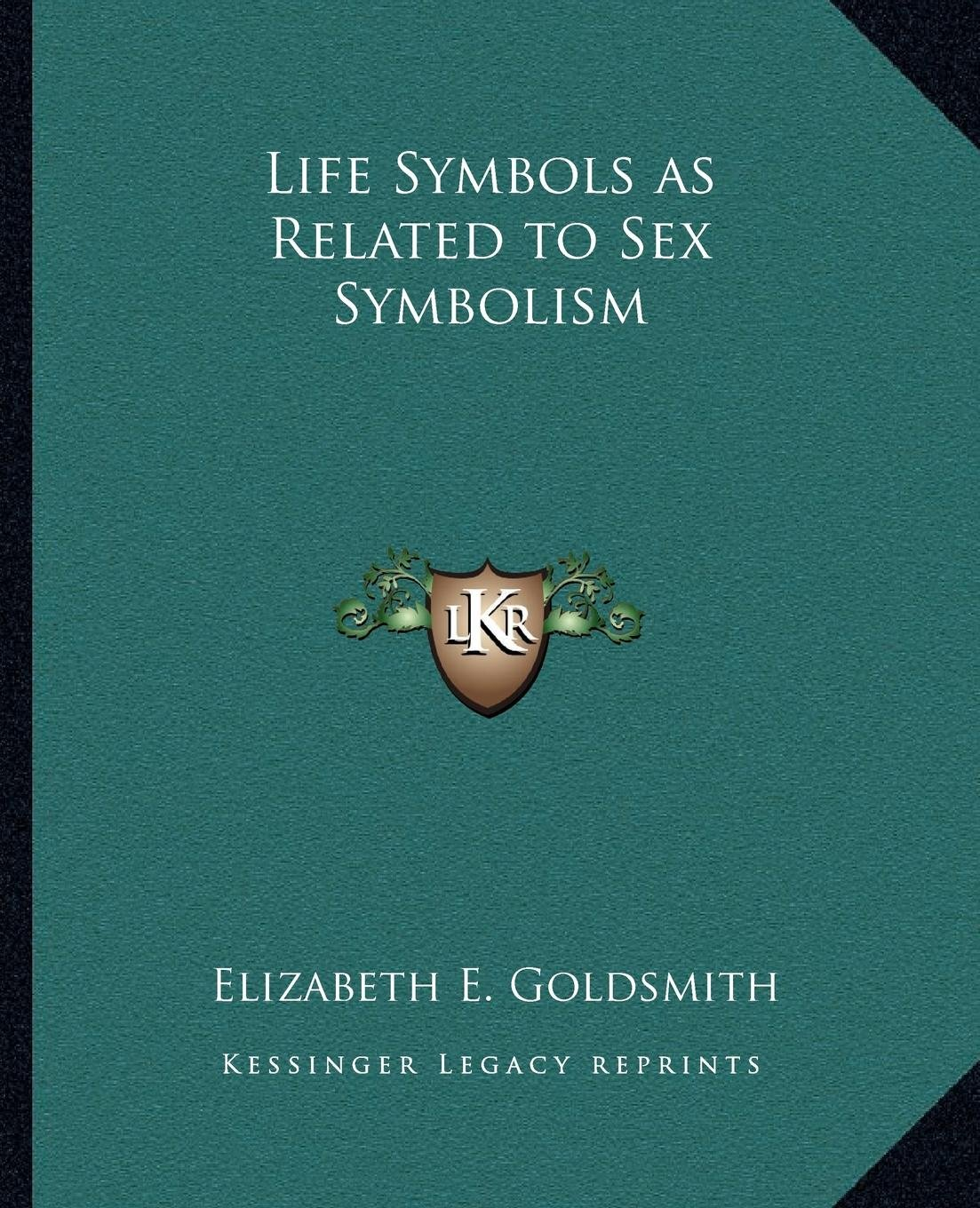 Read Online Life Symbols as Related to Sex Symbolism PDF