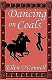 Dancing on Coals (English Edition)