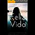 Feliz vida (Spanish Edition)