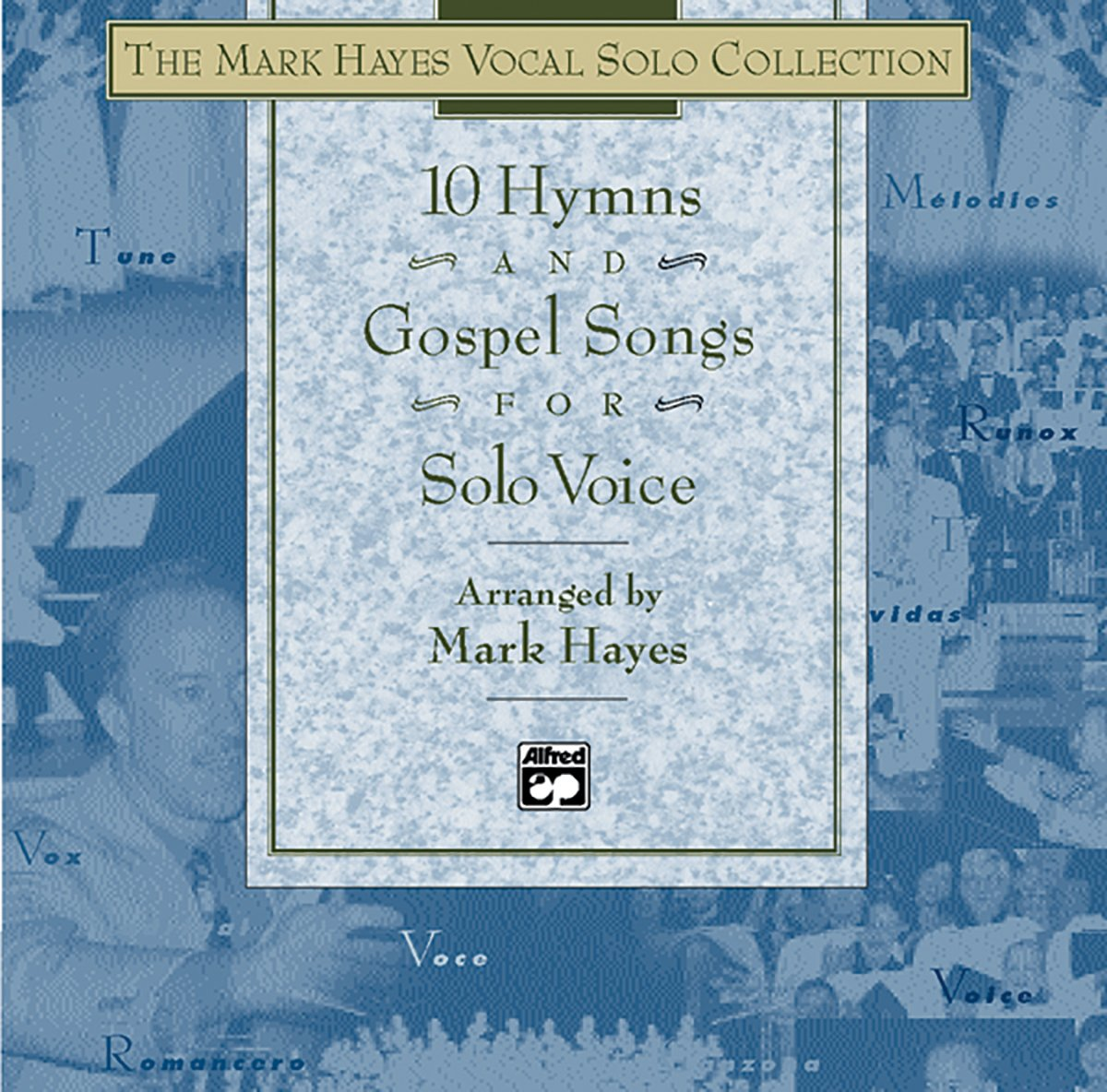The Mark Hayes Vocal Solo Collection - 10 Hymns & Gospel Songs for Solo Voice: Mixed Voicings (CD)