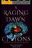 A RAGING DAWN: A Novel of Fatal Insomnia (Fatal Insomnia Medical Thrillers Book 2)