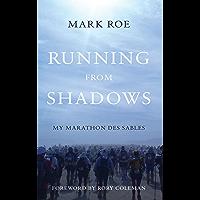 Running from Shadows: …my Marathon des Sables
