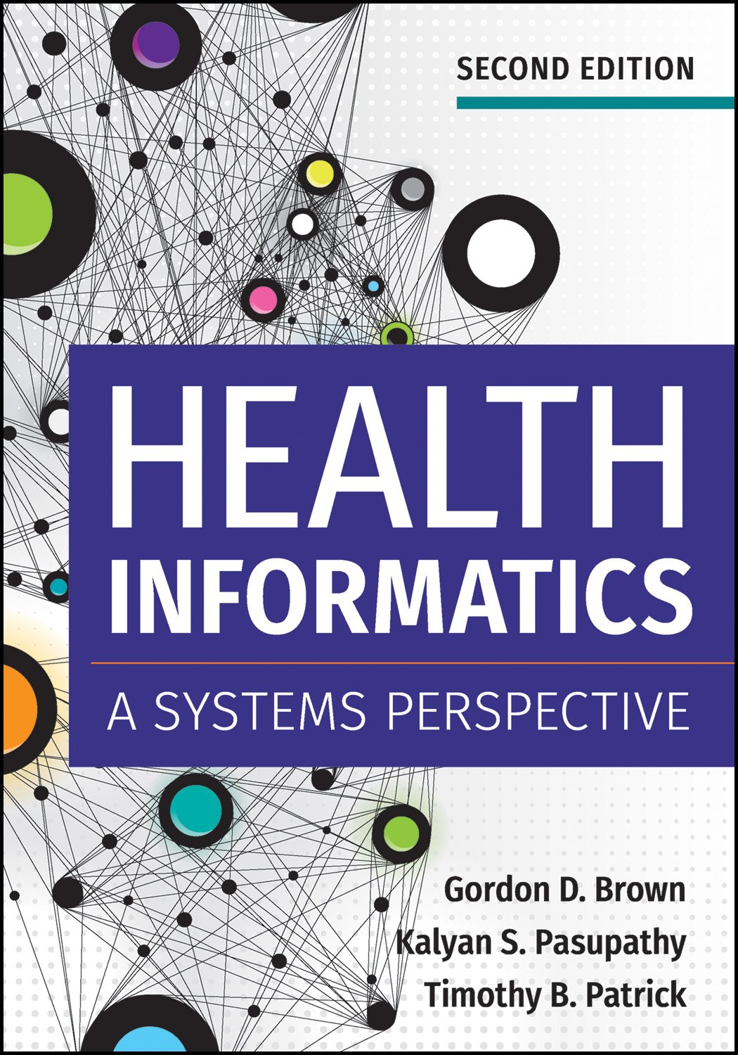 Health Informatics: A Systems Perspective, Second Edition (AUPHA/HAP Book) by Health Administration Press