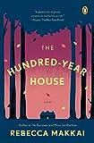 The Hundred-Year House: A Novel