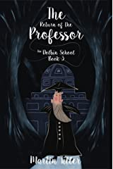 The Return of the Professor: The Dolbin School: Book 3 Kindle Edition