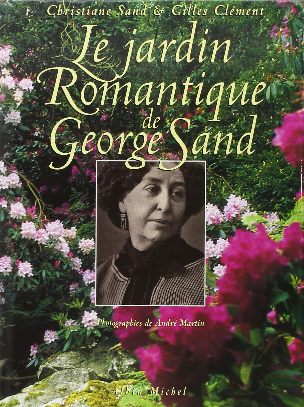 Amazon.fr - Le Jardin romantique de George Sand - Christiane Sand ...