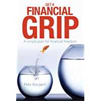 Get a Financial Grip - A Simple Plan for Financial Freedom