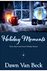 Holiday Moments: Three Short & Sweet Holiday Stories Kindle Edition