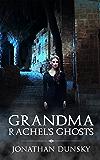 Grandma Rachel's Ghosts: A Jewish Fantasy Story