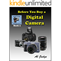 Before You Buy a Digital Camera: An Illustrated Guidebook (Finely Focused Photography Books 2)