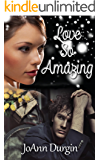 Love So Amazing: A Contemporary Christian Romance (Wondrous Love Series Book 1)