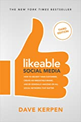 Likeable Social Media, Third Edition: How To Delight Your Customers, Create an Irresistible Brand, & Be Generally Amazing On All Social Networks That Matter Paperback