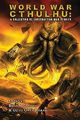 World War Cthulhu: A Collection of Lovecraftian War Stories Paperback