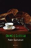 Fiódor Dostoiévski: Crime e Castigo (Portuguese Edition)