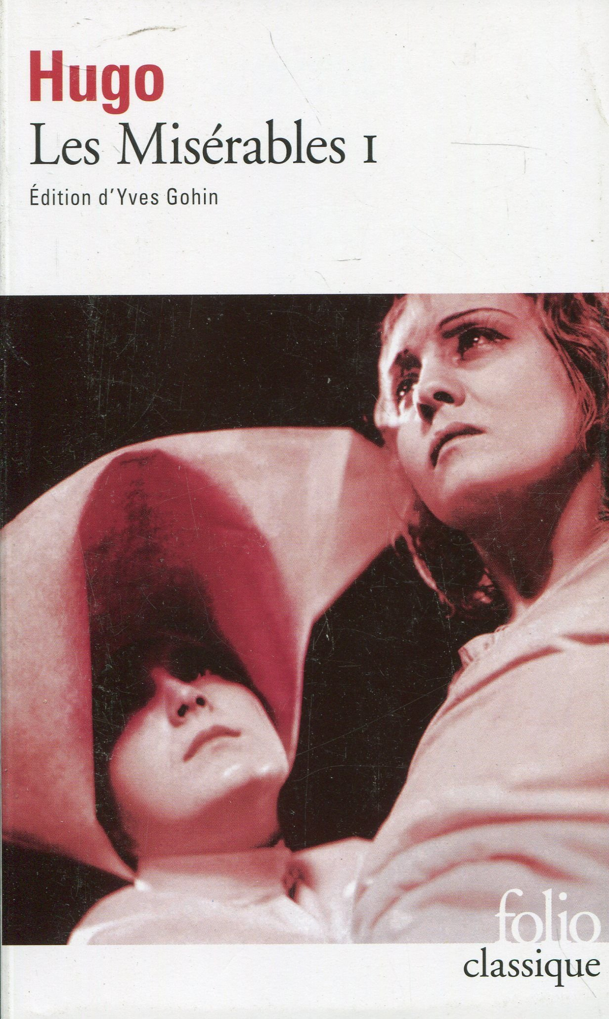 Les Misérables, tome 1 Poche – 1999 Victor Hugo Yves Gohin Gallimard 2070409228